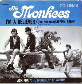 «I'm a Believer» страшно невзлюбил гитарист MONKEES Майкл Несмит. Поэтому песню записали без него (основным вокалом был барабанщик Микки Доленз)