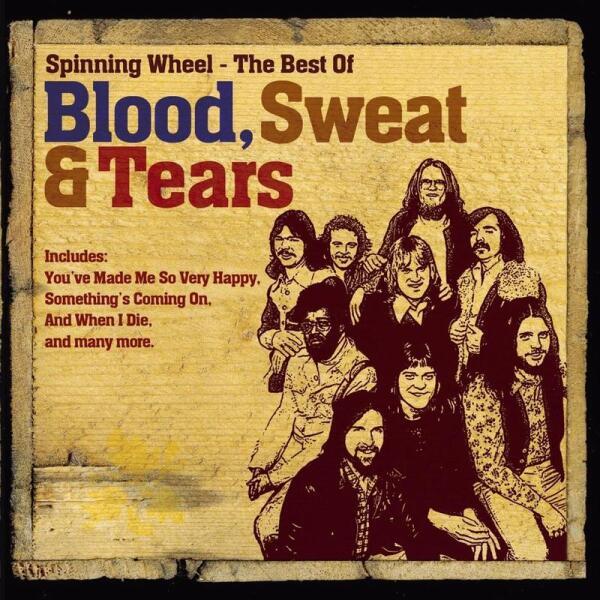 Какова история песни «Spinning Wheel» и других хитов группы BLOOD SWEAT & TEARS?